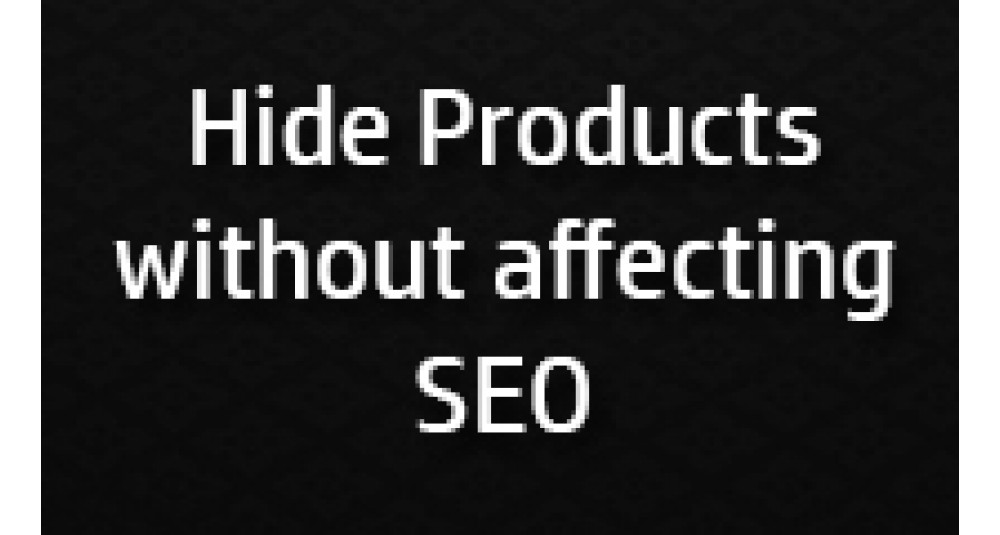 Hide Products from list without affecting SEO image for opencart