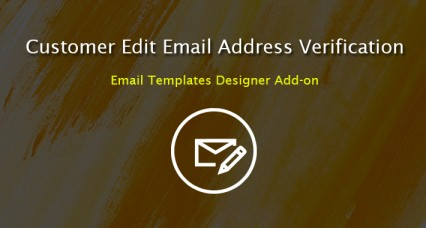 Customer edit email address verification - Email Templates Designer Addon