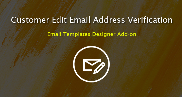 Image showing extension Customer edit email address verification - Email Templates Designer Addon for opencart