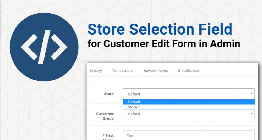 Store Selection field for Customer Edit form in Admin image